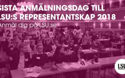 SISTA ANMÄLNINGSDAG TILL LSU:S REPRESENTANTSKAP 2018