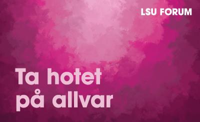 Digitalt LSU Forum: Ta hotet på allvar