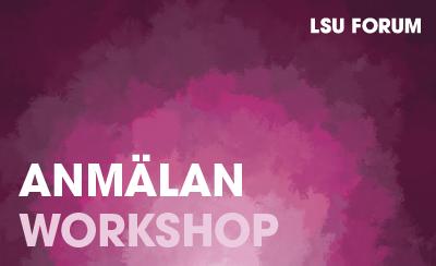 LSU Forum: Workshops