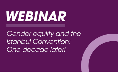 Gender equality and the Istanbul Convention: one decade later!