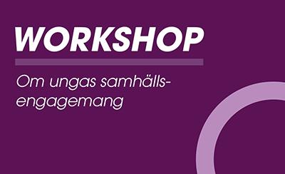 Workshop om ungas samhällsengagemang